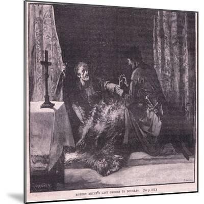 Robert Bruce's Last Orders to Douglas-Mary L. Gow-Mounted Giclee Print