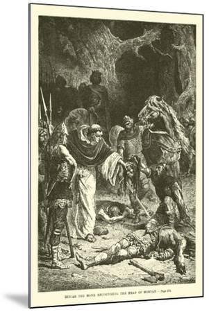 Ditcar the Monk Recognizing the Head of Morvan--Mounted Giclee Print