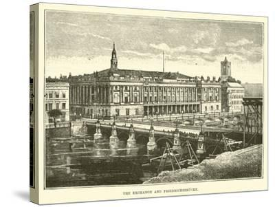 The Exchange and Friedrichsbrucke--Stretched Canvas Print