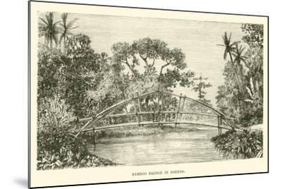 Bamboo Bridge in Borneo--Mounted Giclee Print