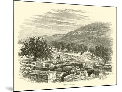 Mount Ebal--Mounted Giclee Print