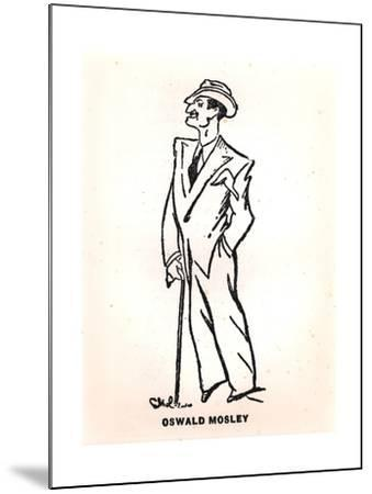 Caricature of Oswald Mosley--Mounted Giclee Print