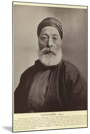 Far-Away-Moses, Jew--Mounted Photographic Print