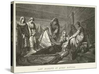 Last Moments of Queen Matilda--Stretched Canvas Print