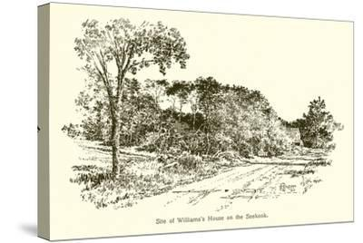 Site of Williams's House on the Seekonk--Stretched Canvas Print