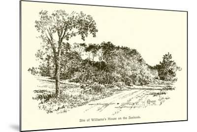 Site of Williams's House on the Seekonk--Mounted Giclee Print