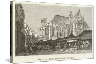 Ancien Marche Des Prouvaires--Stretched Canvas Print
