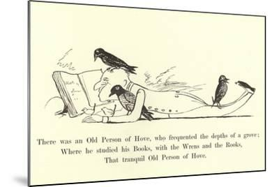 There Was an Old Person of Hove, Who Frequented the Depths of a Grove-Edward Lear-Mounted Giclee Print