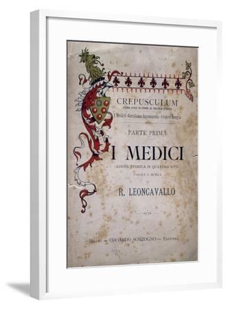 Libretto for I Medici, Opera-Ruggero Leoncavallo-Framed Giclee Print