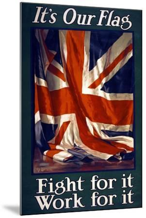 It's Our Flag, Fight for It, Work for It, Pub. 1915-Guy Lipscombe-Mounted Giclee Print