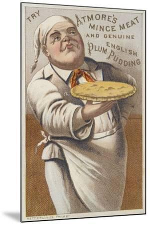 Advertisement for Atmore's Mince Meat and Genuine English Plum Pudding--Mounted Giclee Print