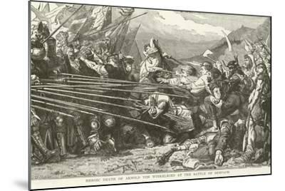 Heroic Death of Arnold Von Winkelried at the Battle of Sempach--Mounted Giclee Print