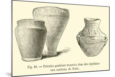 Poteries Gauloises Trouvees Dans Des Sepultures Aux Environs De Paris--Mounted Giclee Print