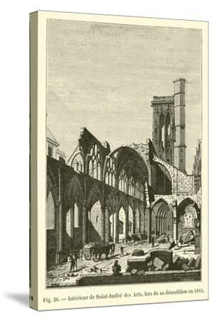 Interieur De Saint-Andre Des Arts, Lors De Sa Demolition En 1815--Stretched Canvas Print