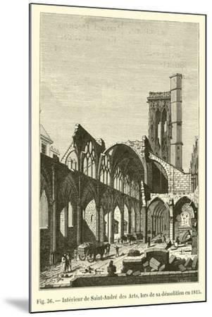Interieur De Saint-Andre Des Arts, Lors De Sa Demolition En 1815--Mounted Giclee Print