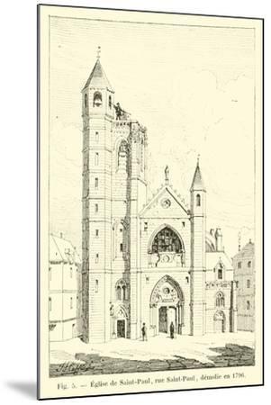 Eglise De Saint-Paul, Rue Saint-Paul, Demolie En 1796--Mounted Giclee Print