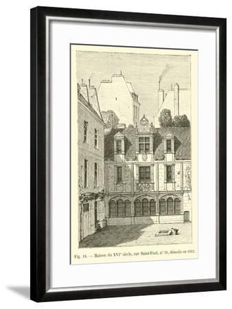 Maison Du Xvie Siecle, Rue Saint-Paul, No 39, Demolie En 1832--Framed Giclee Print