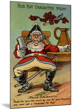 Major Galbraith, from Rob Roy--Mounted Giclee Print
