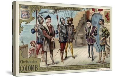 Christopher Columbus Taken Back to Spain as a Prisoner, October 1500--Stretched Canvas Print