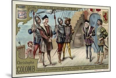 Christopher Columbus Taken Back to Spain as a Prisoner, October 1500--Mounted Giclee Print