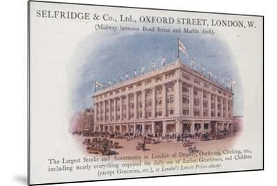 Selfridge and Company Limited, Oxford Street, London, West--Mounted Giclee Print
