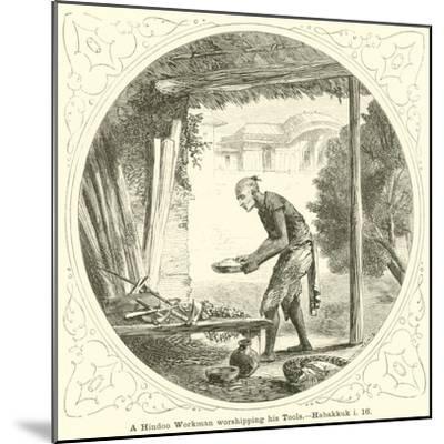 A Hindoo Workman Worshipping His Tools, Habakkuk, I, 16--Mounted Giclee Print
