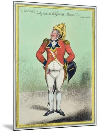 ...Only Look at the General, Madam!' Published by Hannah Humphrey in 1802-James Gillray-Mounted Giclee Print