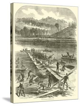 Laying the Pontoons for Sedgwick's Corps, April 1863--Stretched Canvas Print