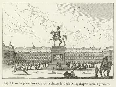 La Place Royale, Avec La Statue De Louis XIII; D'Apres Israel Sylvestre--Framed Giclee Print