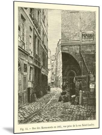 Rue Des Marmousets En 1865, Vue Prise De La Rue Saint-Landry--Mounted Giclee Print