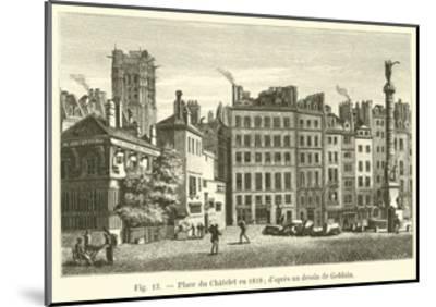 Place Du Chatelet En 1818, D'Apres Un Dessin De Goblain--Mounted Giclee Print