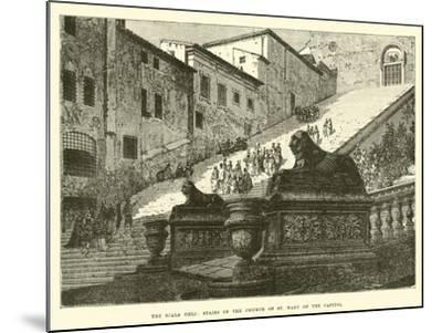 The Scala Coeli, Stairs of the Church of St Mary of the Capitol--Mounted Giclee Print
