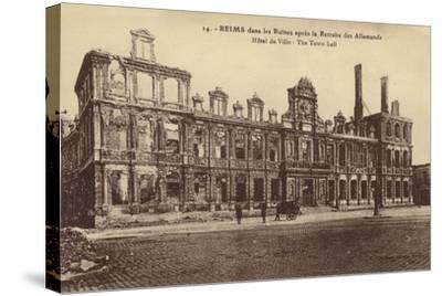 Ruins of the Town Hall, Reims, France, World War I--Stretched Canvas Print