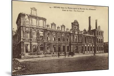 Ruins of the Town Hall, Reims, France, World War I--Mounted Photographic Print