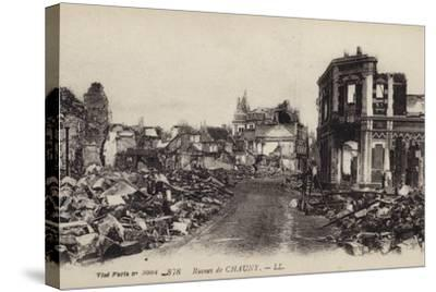 Ruins of the Town of Chauny, Aisne, France, World War I--Stretched Canvas Print
