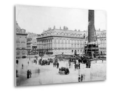 The Vendôme Column One Hour before Destruction, 16th May 1871--Metal Print