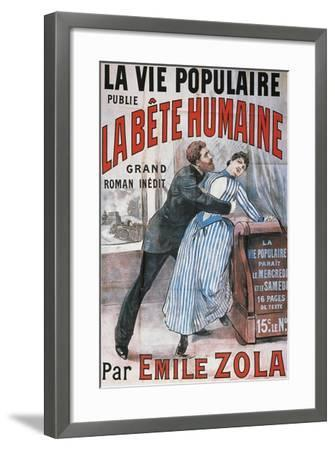 Poster Advertising La Vie Populaire, Parisian Magazine Dedicated to Novel La Bete Humaine-Emile Zola-Framed Giclee Print