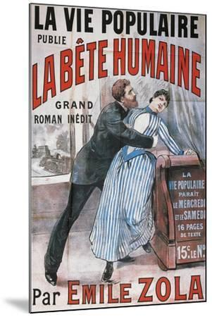 Poster Advertising La Vie Populaire, Parisian Magazine Dedicated to Novel La Bete Humaine-Emile Zola-Mounted Giclee Print