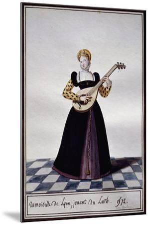 Young Woman from Lyon Playing Lute at Time of Charles IX, 1572-Pierre de La Mesangere-Mounted Giclee Print