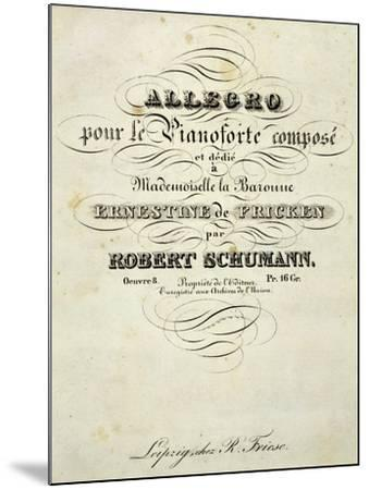 Title Page of Score for Allegro for Piano in B Minor, Opus 8-Robert Schumann-Mounted Giclee Print