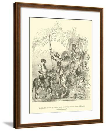 """""""Muddled His Brains by Reading Books of Chivalry, Full of Stories of Knights and Enchanters""""-Sir John Gilbert-Framed Giclee Print"""