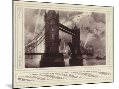 A German Fancy Picture of an Air-Raid on London, a Zeppelin over the Tower on 17 August--Mounted Photographic Print