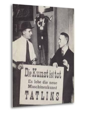 Kasimir Malevich and Vladimir Tatlin at the First International Dada Exhibiiton in June 1920--Metal Print