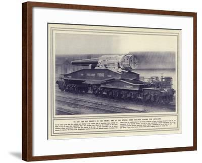To Get the Big Krupp's to the Front, One of the Special Essen Railway Wagons for Artillery--Framed Photographic Print