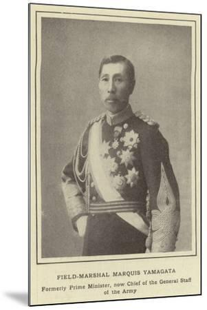 Field-Marshal Marquis Yamagata, Formerly Prime Minister, Now Chief of the General Staff of the Army--Mounted Photographic Print