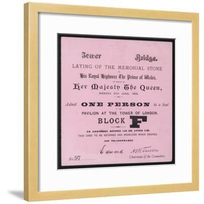 Ticket for the Laying of the Memorial Stone at Tower Bridge, London, 21 June 1886--Framed Giclee Print