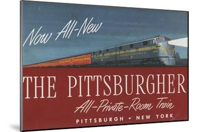 The Pittsburgher', Advertisement for the Pennsylvania Railroad Company, C.1948--Mounted Giclee Print