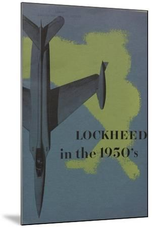 Lockheed in the 1950S', Advertisement for the Lockheed Aircraft Corporation, C.1960--Mounted Giclee Print