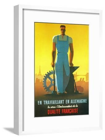 While Working in Germany You Will Be the Ambassador of French Quality, 1943--Framed Giclee Print