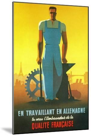 While Working in Germany You Will Be the Ambassador of French Quality, 1943--Mounted Giclee Print